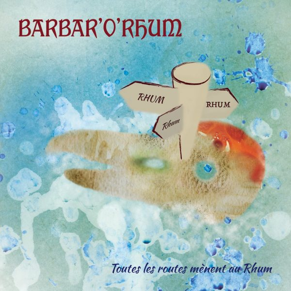 BarbarORhum_Toutes_les_Routes_Menent_au_Rhum